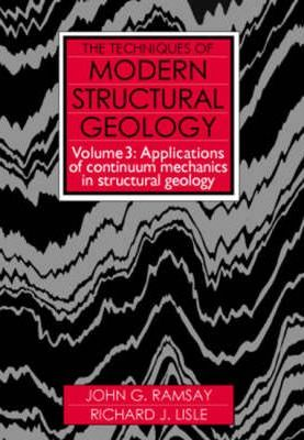 The The Techniques of Modern Structural Geology: The Techniques of Modern Structural Geology: Vol.3 Volume 3