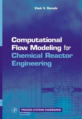 Computational Flow Modeling for Chemical Reactor Engineering: Volume 5
