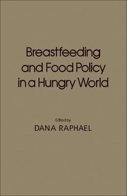 Breast Feeding and Food Policy in a Hungry World