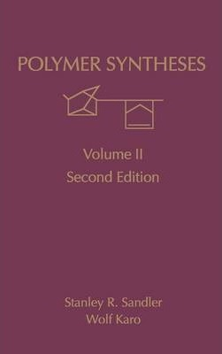 Polymer Syntheses: Volume 2