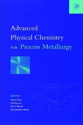 Advanced Physical Chemistry for Process Metallurgy
