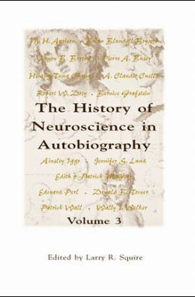 The History of Neuroscience in Autobiography: v. 3