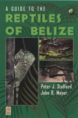 A Guide to the Reptiles of Belize