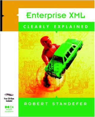 Enterprise XML Clearly Explained