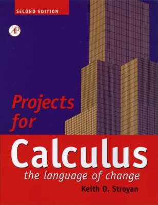 Projects for Calculus the Language of Change
