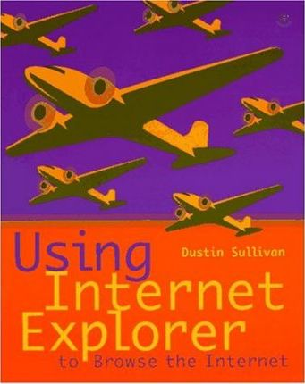 Using Internet Explorer to Browse the Internet