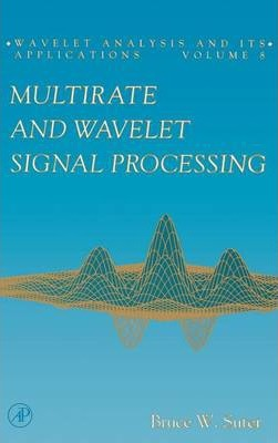 Multirate and Wavelet Signal Processing: Volume 8
