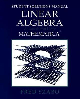 Linear Algebra with Mathematica, Student Solutions Manual