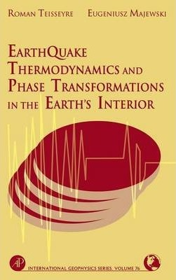Earthquake Thermodynamics and Phase Transformation in the Earth's Interior: Volume 76