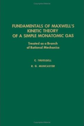 Fundamentals of Maxwell's Kinetic Theory of a Simple Monatomic Gas
