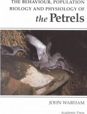 The Behaviour and Population Ecology of the Petrels