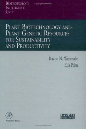 Plant Biotechnology and Plant Genetic Resources for Sustainability and Productivity