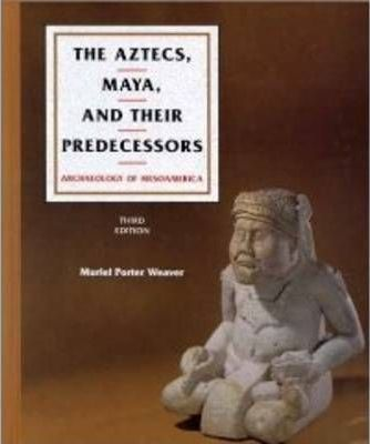 The Aztecs, Maya and Their Predecessors: v. 1