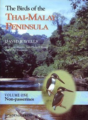 The Birds of the Thai-Malay Peninsula: Non-Passerines v. 1