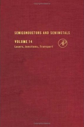 Semiconductors and Semimetals: Lasers, Junctions, Transport v. 14