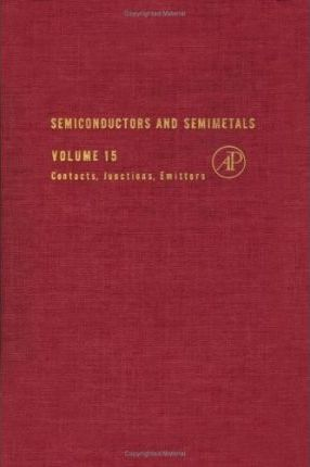 Semiconductors and Semimetals: Contacts, Junctions, Emitters v. 15