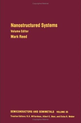 Semiconductors and Semimetals: Nanostructured Systems v. 35