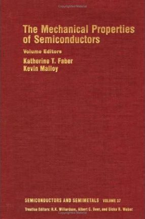 Semiconductors and Semimetals: The Mechanical Properties of Semiconductors v. 37