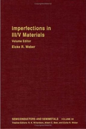 Semiconductors and Semimetals: Imperfections in III/V Materials v. 38