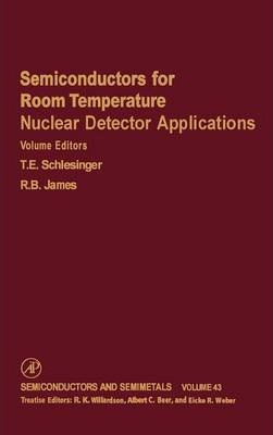 Semiconductors for Room Temperature Nuclear Detector Applications: Volume 43