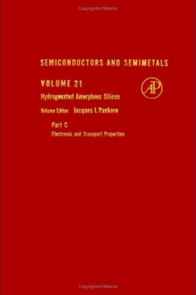 Semiconductors and Semimetals: Hydrogenated Amorphous Silicon v.21