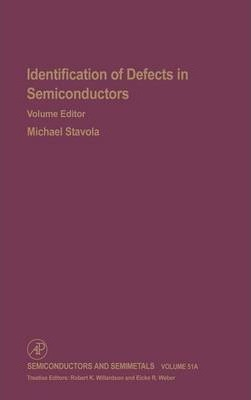 Identification of Defects in Semiconductors: Volume 51A