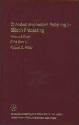 Chemical Mechanical Polishing in Silicon Processing: Volume 63