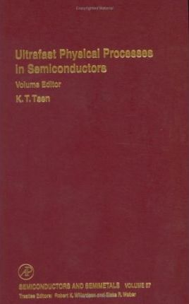 Ultrafast Physical Processes in Semiconductors: Volume 67