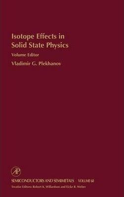 Isotope Effects in Solid State Physics: Volume 68