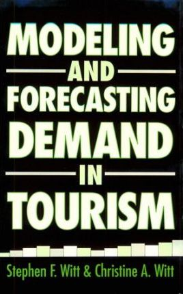 Modelling and Forecasting Demand in Tourism