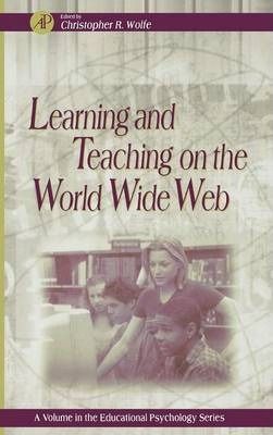 Learning and Teaching on the World Wide Web: Volume -