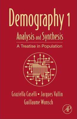 Demography: Analysis and Synthesis Volume 1