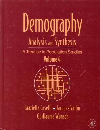 Demography: Analysis and Synthesis Volume 4