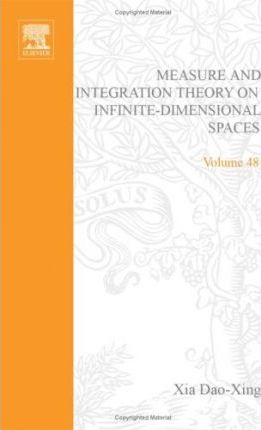 Measure and Integration Theory on Infinite Dimensional Spaces