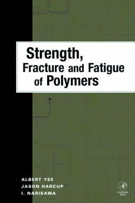 Strength, Fracture and Fatigue of Polymers