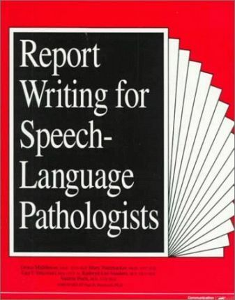 Reprot Writing for Speech-Language Pathologists