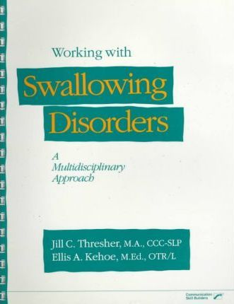 Working with Swallowing Disorders