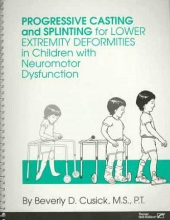 Progressive Casting and Splinting for Lower Extremity Deformities in Children With Neuromotor Dysfunction