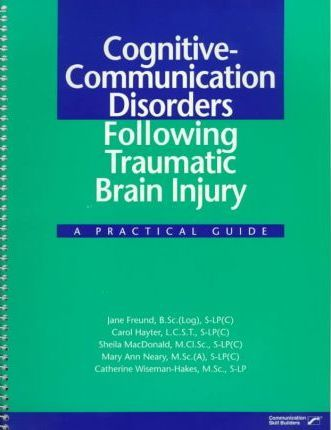 Cognitive-Communication Disorders Following Traumatic Brain Injury