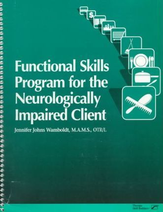 Functional Skills Program for the Neurologically Impaired Client