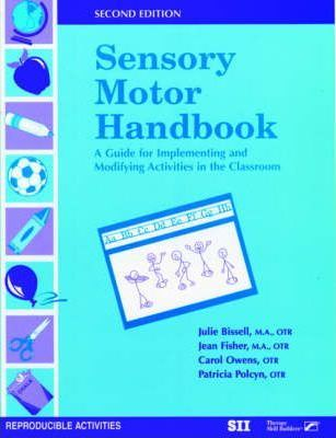 Sensory Motor Handbook: A Guide for Implementing and Modifying Activities in the Classroom