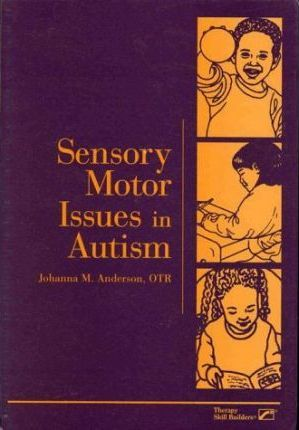 Sensory Motor Issues in Autism