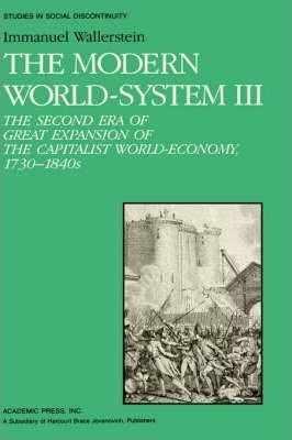 The Modern World System  The Second Era of Great Expansion of the Capitalist World-Economy, 1730s-1840s