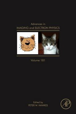 Advances in Imaging and Electron Physics: Volume 181