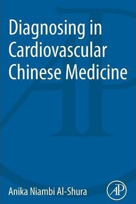 Diagnosing in Cardiovascular Chinese Medicine