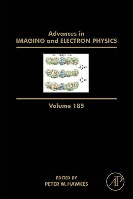 Advances in Imaging and Electron Physics: Volume 185
