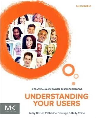 Understanding Your Users : Kathy Baxter : 9780128002322