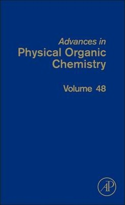 Advances in Physical Organic Chemistry: Volume 48