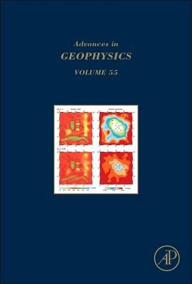 Advances in Geophysics: Volume 55