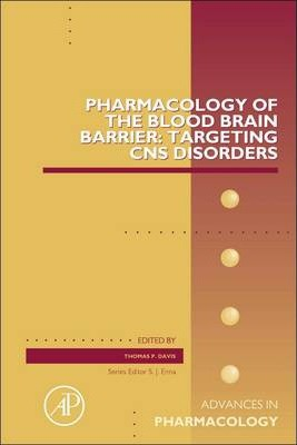 Pharmacology of the Blood Brain Barrier: Targeting CNS Disorders: Volume 71